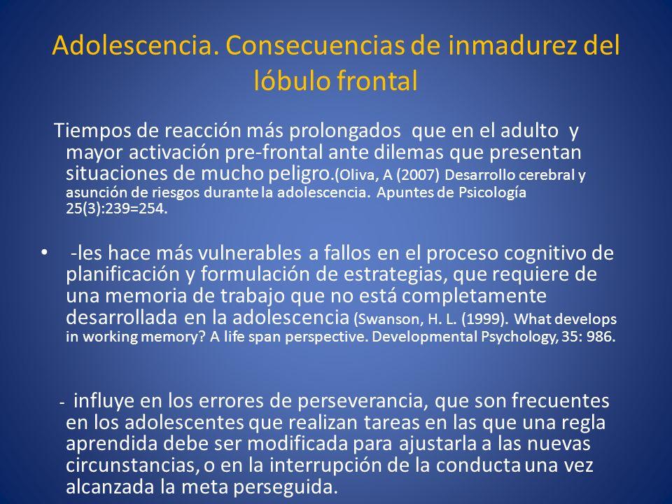 Adolescencia. Consecuencias de inmadurez del lóbulo frontal