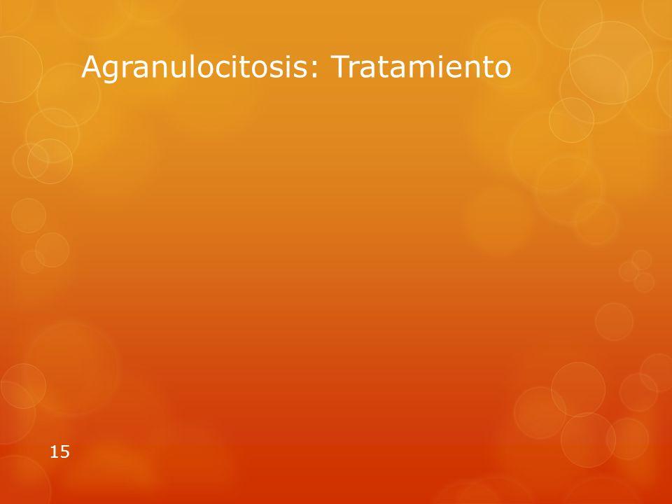 Agranulocitosis: Tratamiento