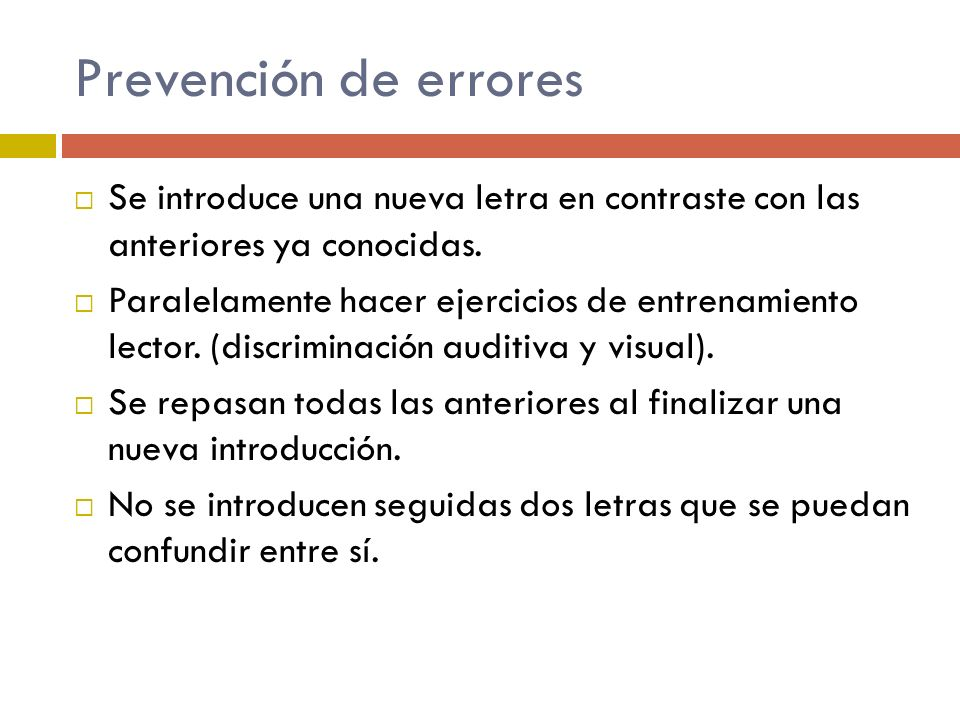 Prevención de erroresSe introduce una nueva letra en contraste con las anteriores ya conocidas.