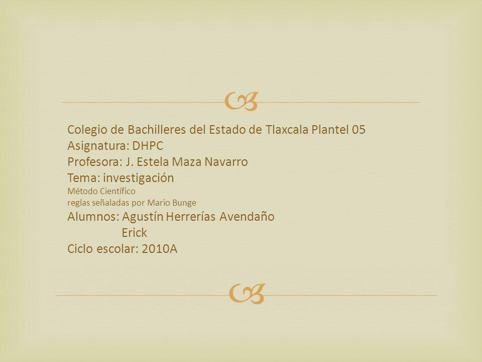 Colegio de Bachilleres del Estado de Tlaxcala Plantel 05 Asignatura: DHPC Profesora: J.