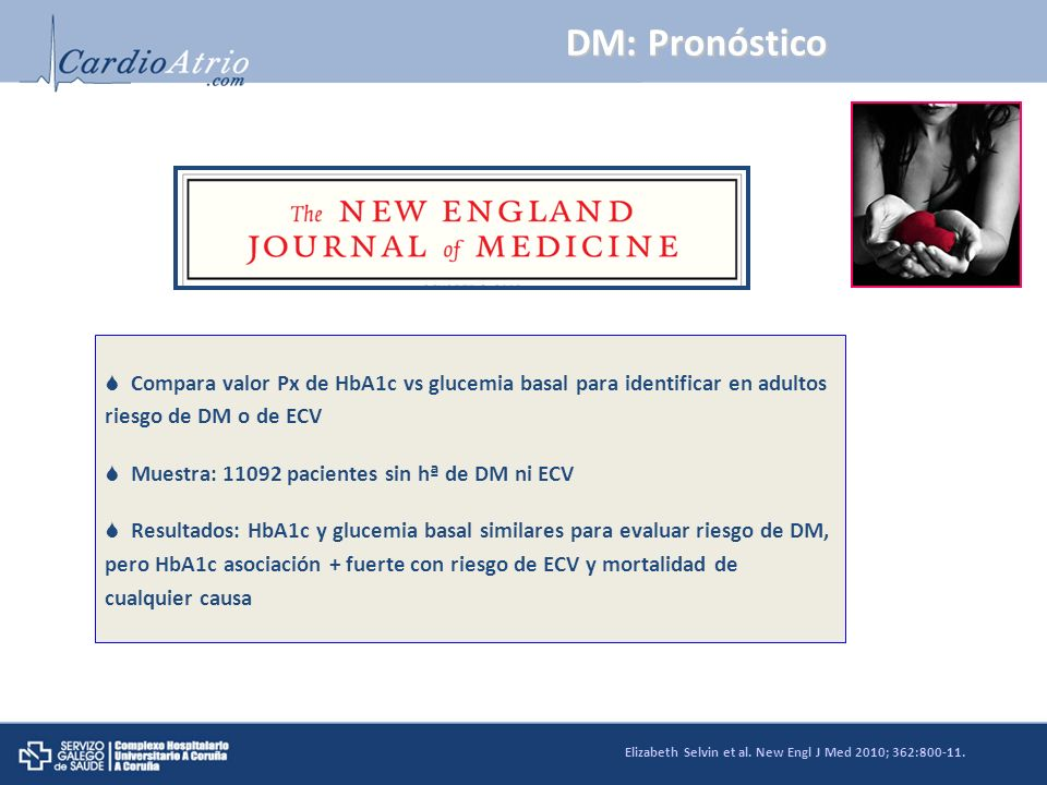 DM: Pronóstico Compara valor Px de HbA1c vs glucemia basal para identificar en adultos riesgo de DM o de ECV.