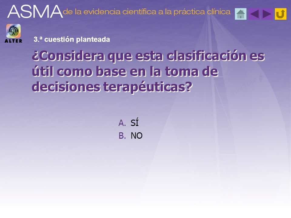 3.ª cuestión planteada ¿Considera que esta clasificación es útil como base en la toma de decisiones terapéuticas