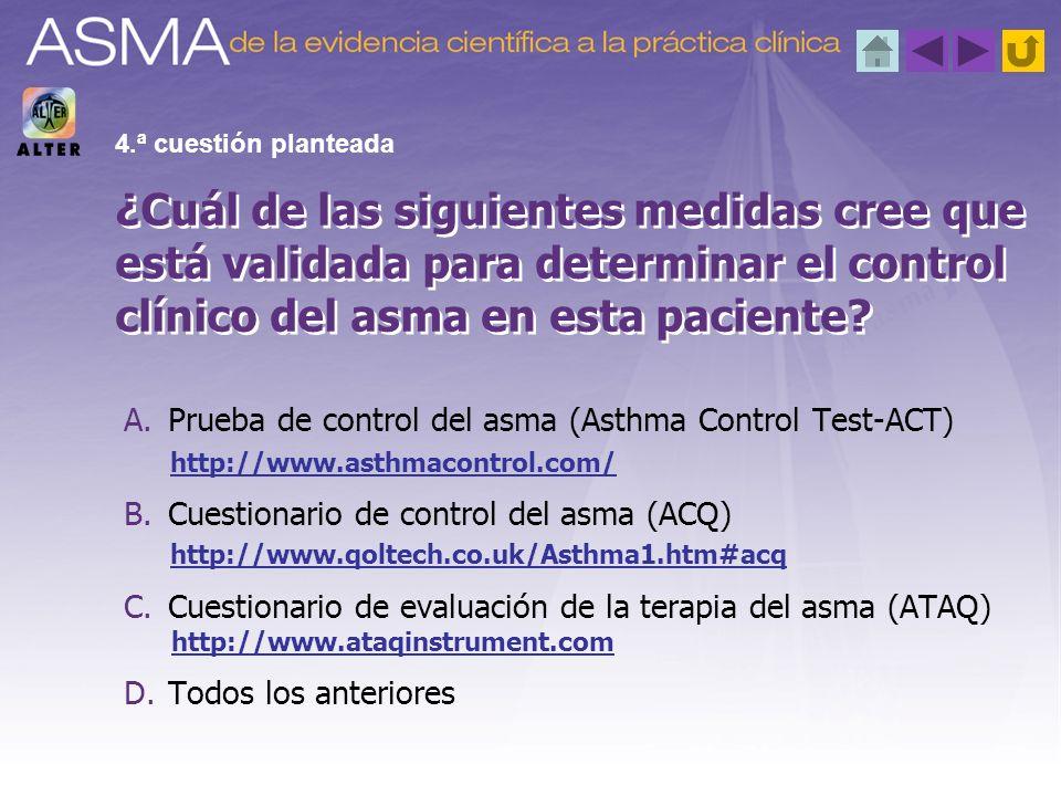 4.ª cuestión planteada ¿Cuál de las siguientes medidas cree que está validada para determinar el control clínico del asma en esta paciente