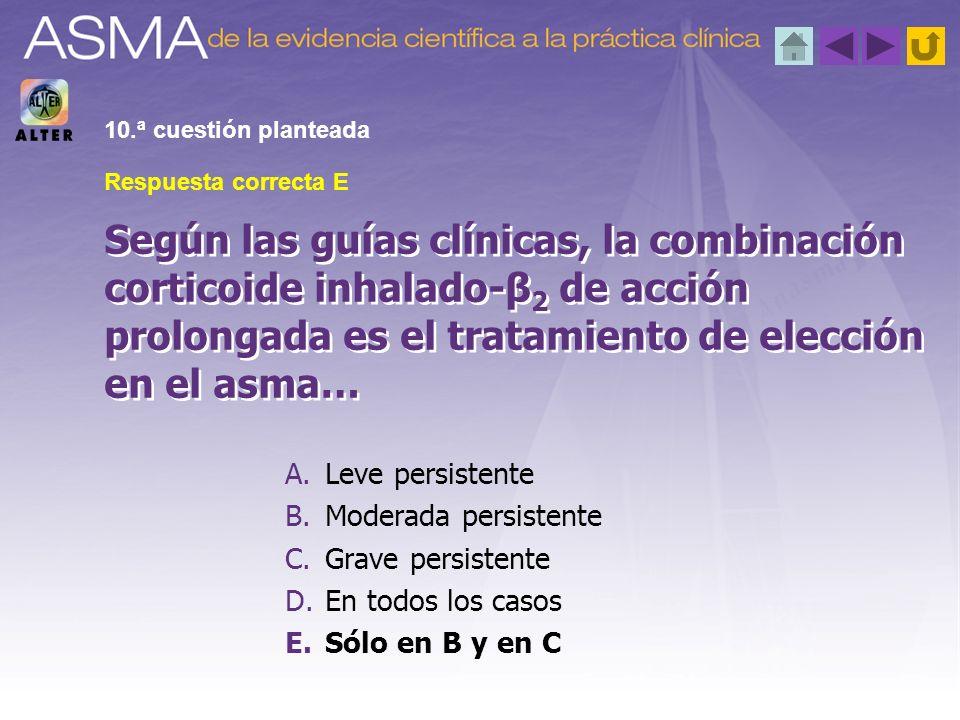 10.ª cuestión planteada Respuesta correcta E.