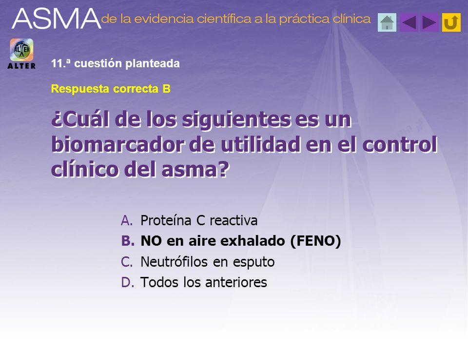 11.ª cuestión planteada Respuesta correcta B. ¿Cuál de los siguientes es un biomarcador de utilidad en el control clínico del asma