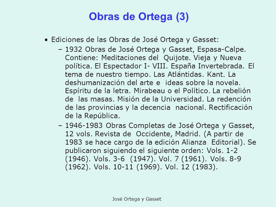 Obras de Ortega (3) Ediciones de las Obras de José Ortega y Gasset: