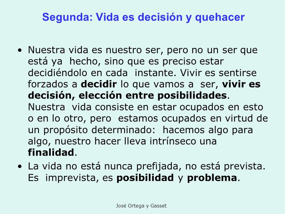 Segunda: Vida es decisión y quehacer