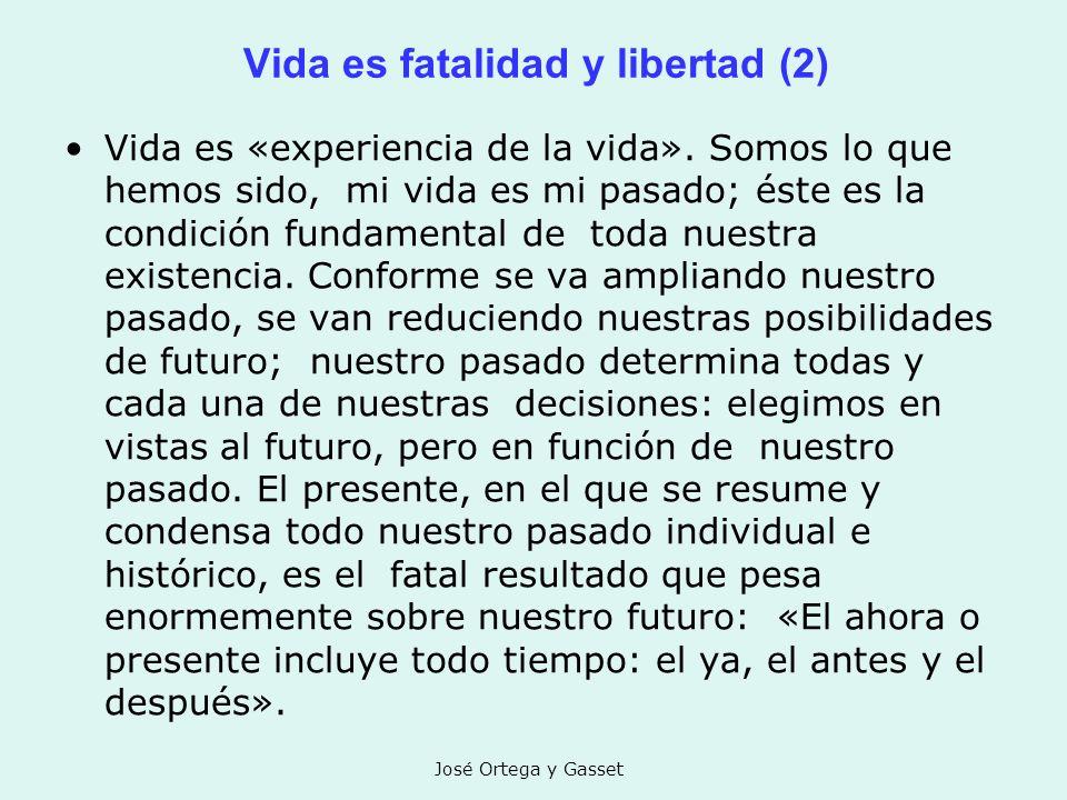 Vida es fatalidad y libertad (2)