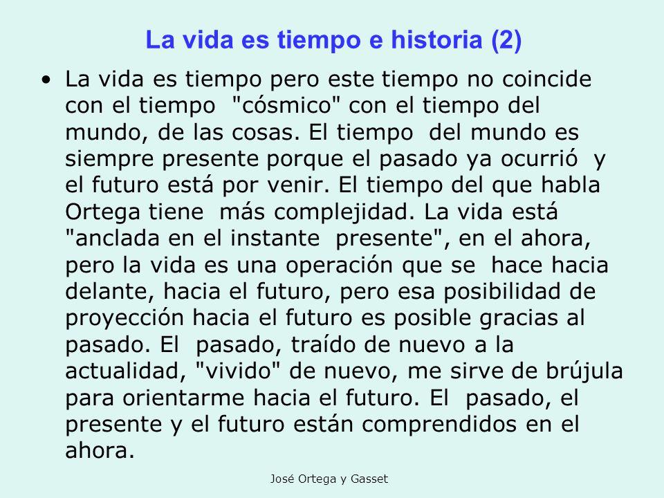 La vida es tiempo e historia (2)