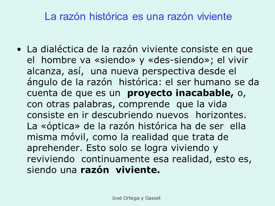 La razón histórica es una razón viviente