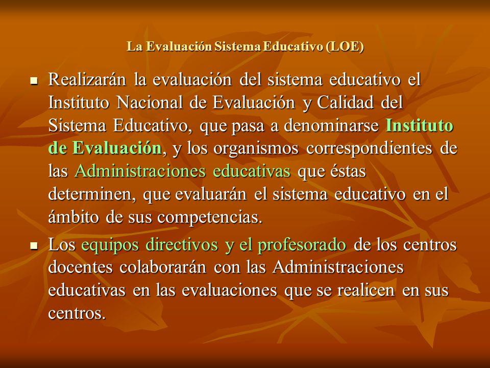 La Evaluación Sistema Educativo (LOE)