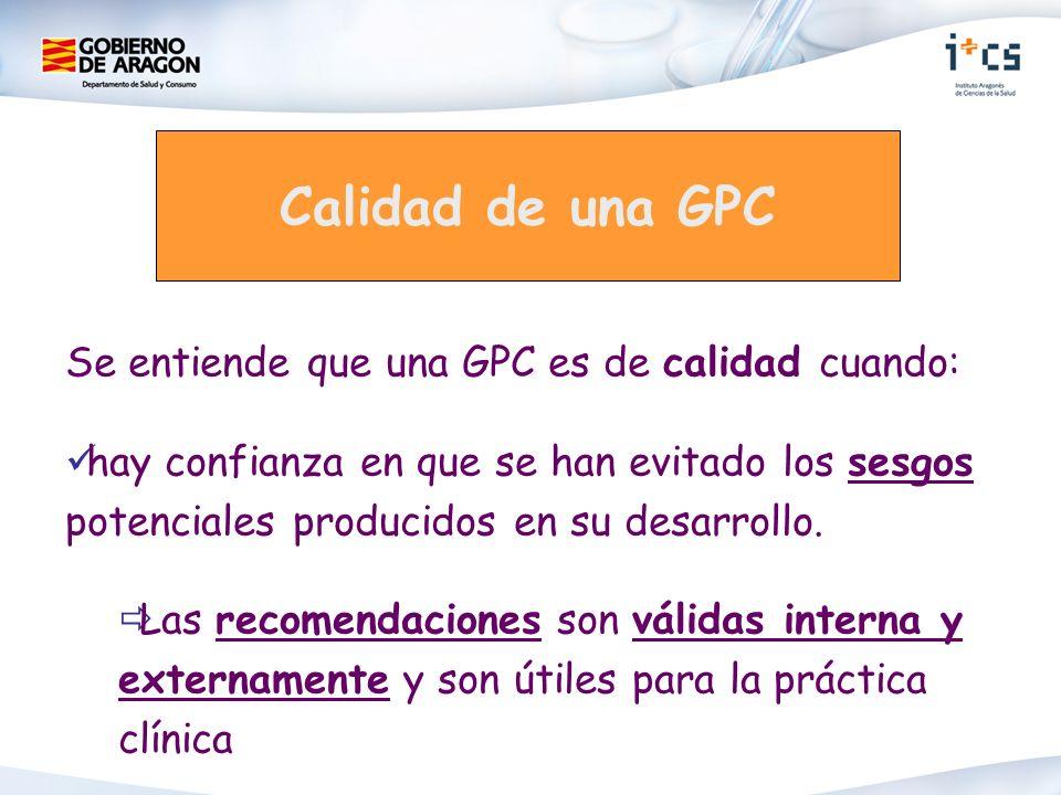 Calidad de una GPC Se entiende que una GPC es de calidad cuando: