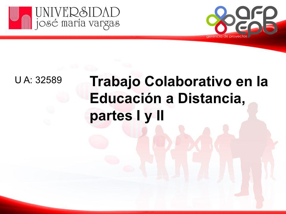 Trabajo Colaborativo en la Educación a Distancia, partes I y II