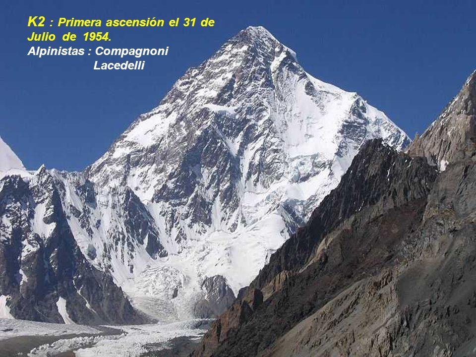 K2 : Primera ascensión el 31 de Julio de 1954.