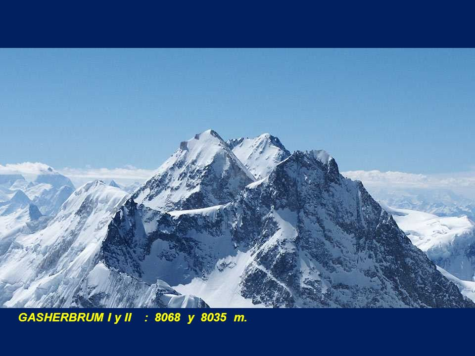 GASHERBRUM I y II : 8068 y 8035 m.