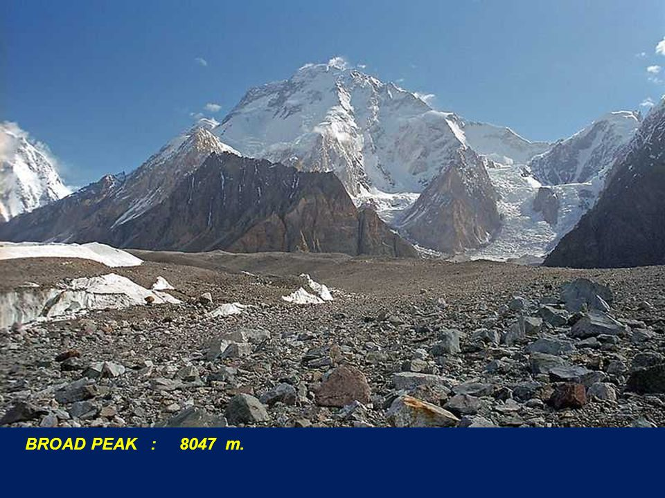 BROAD PEAK : 8047 m.