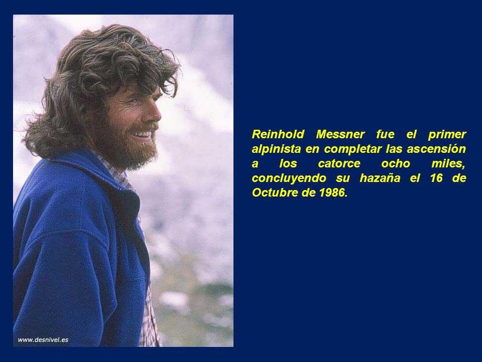 Reinhold Messner fue el primer alpinista en completar las ascensión a los catorce ocho miles, concluyendo su hazaña el 16 de Octubre de 1986.