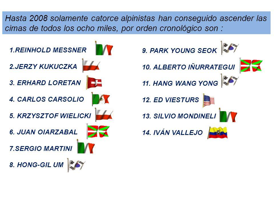 Hasta 2008 solamente catorce alpinistas han conseguido ascender las cimas de todos los ocho miles, por orden cronológico son :