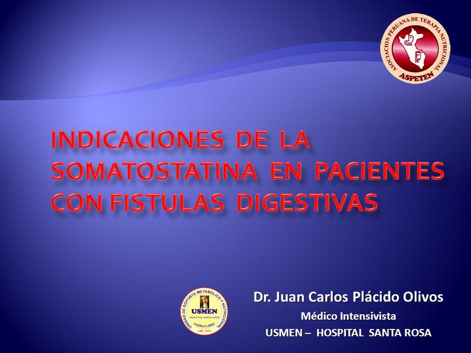 INDICACIONES DE LA SOMATOSTATINA EN PACIENTES CON FISTULAS DIGESTIVAS