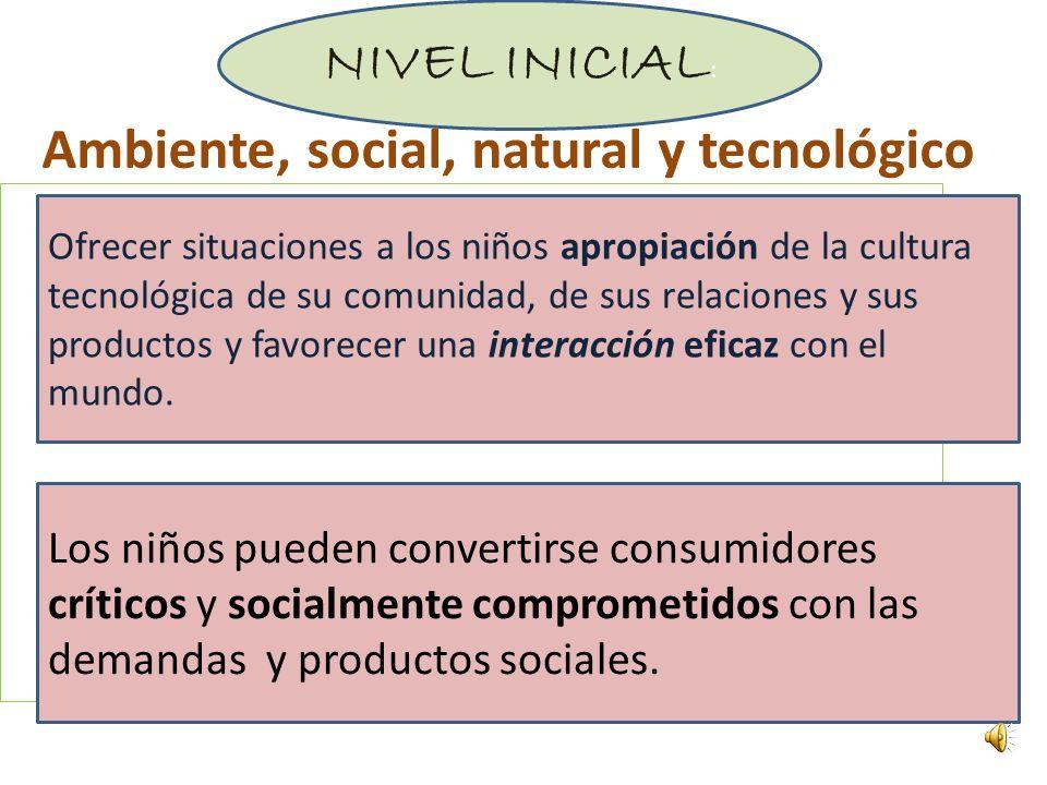 Ambiente, social, natural y tecnológico