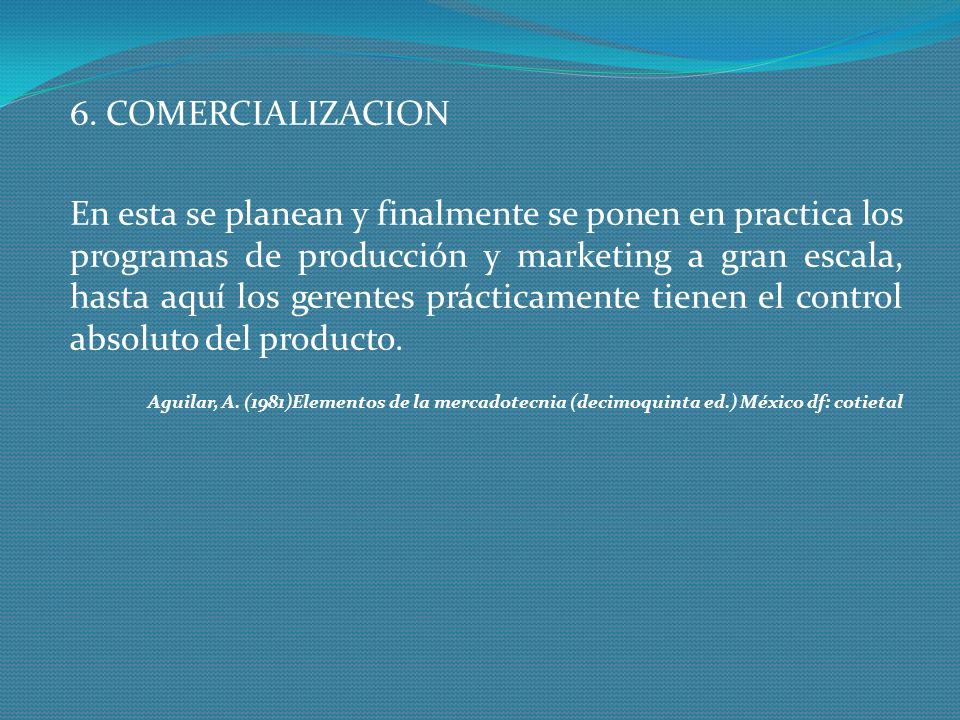 6. COMERCIALIZACION