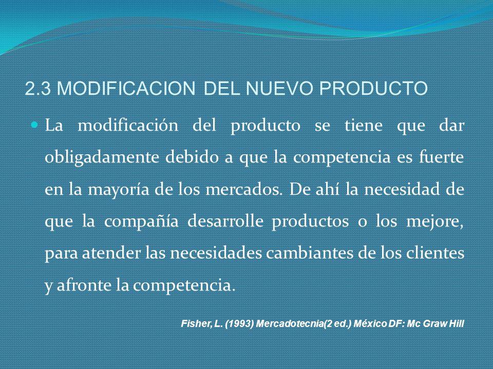 2.3 MODIFICACION DEL NUEVO PRODUCTO