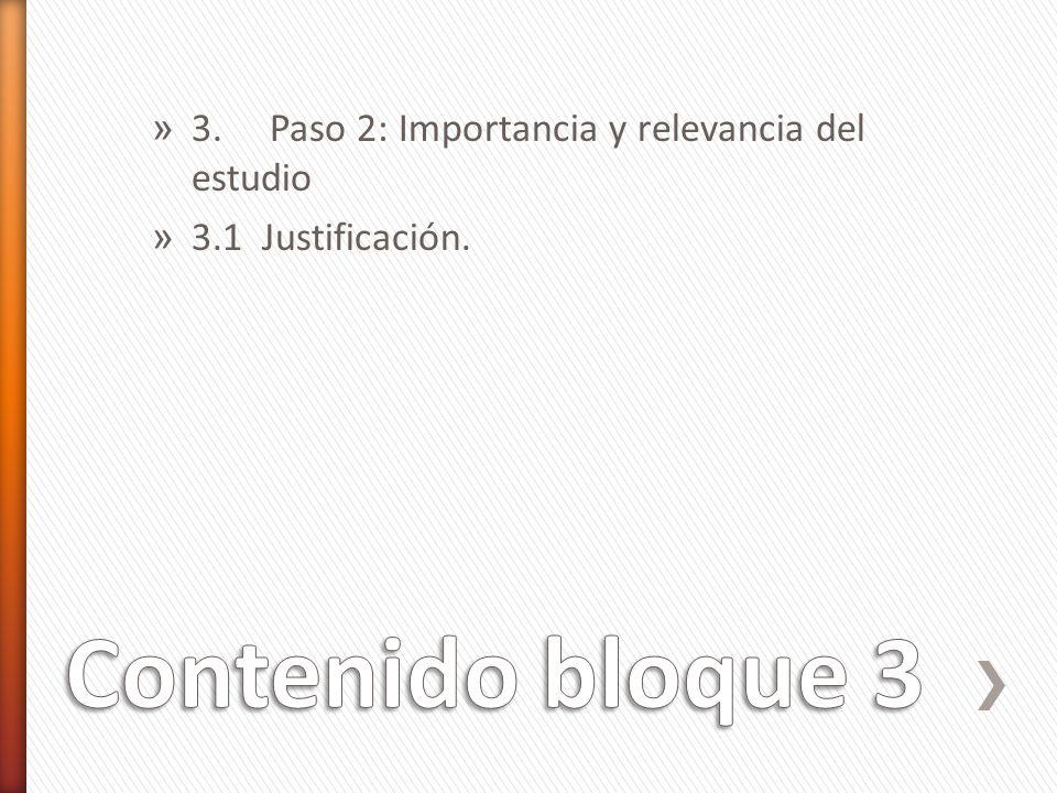 Contenido bloque 3 3. Paso 2: Importancia y relevancia del estudio