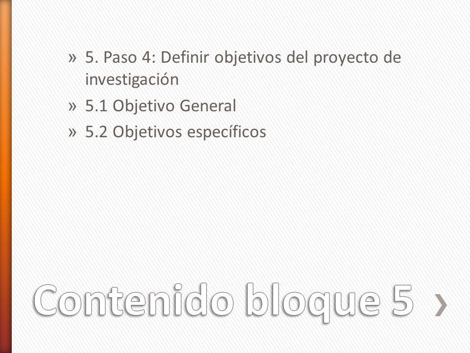 5. Paso 4: Definir objetivos del proyecto de investigación