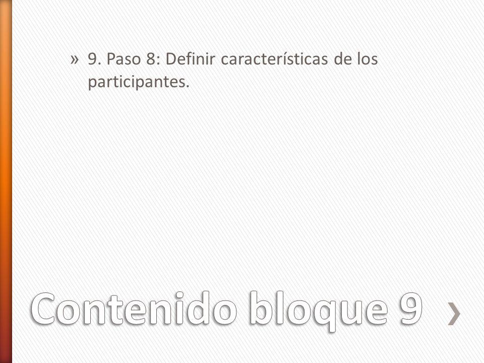 9. Paso 8: Definir características de los participantes.
