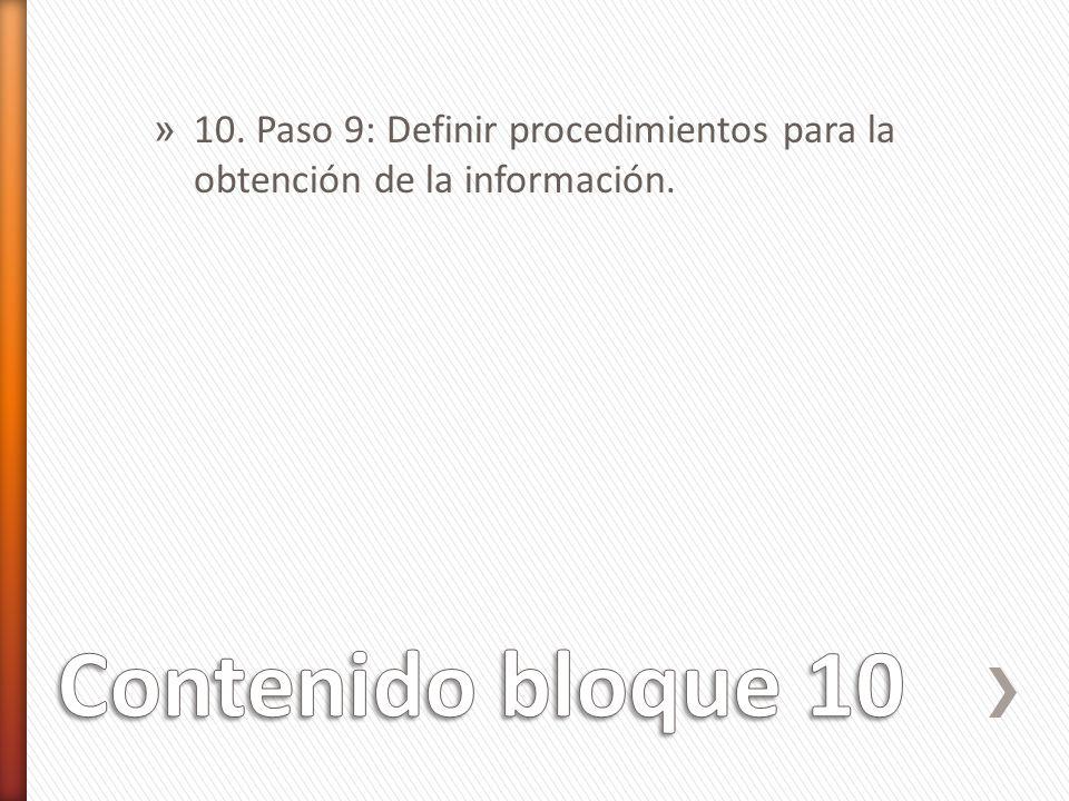 10. Paso 9: Definir procedimientos para la obtención de la información.