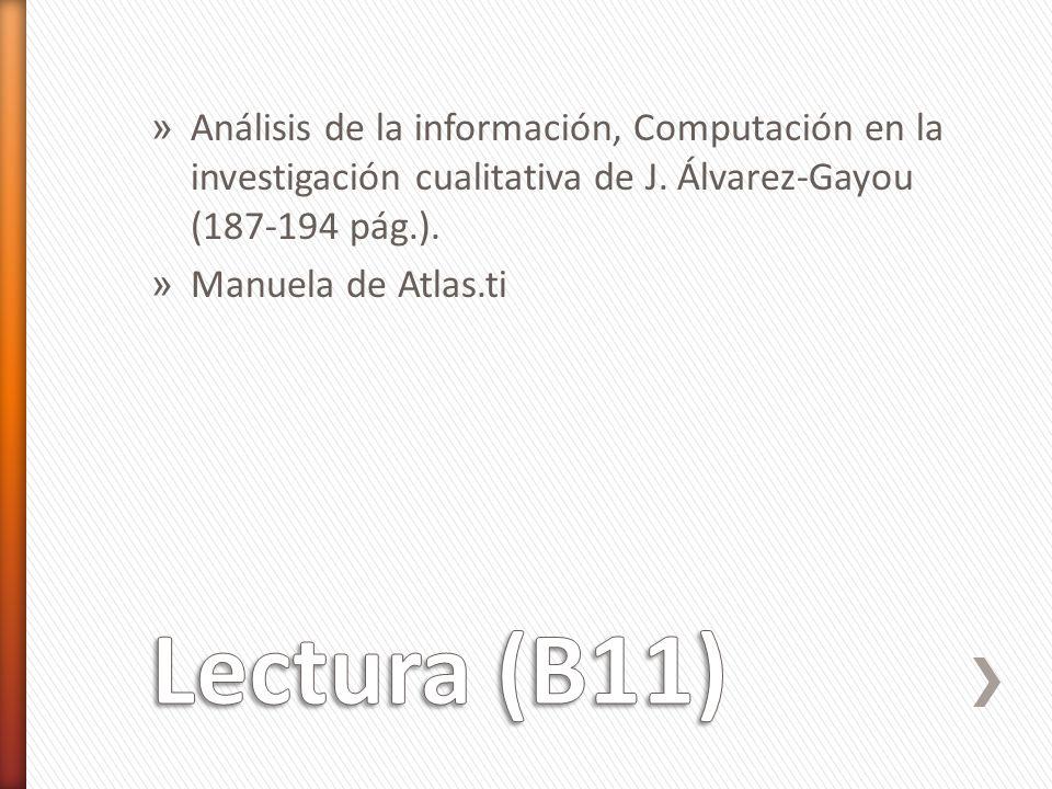 Análisis de la información, Computación en la investigación cualitativa de J. Álvarez-Gayou (187-194 pág.).