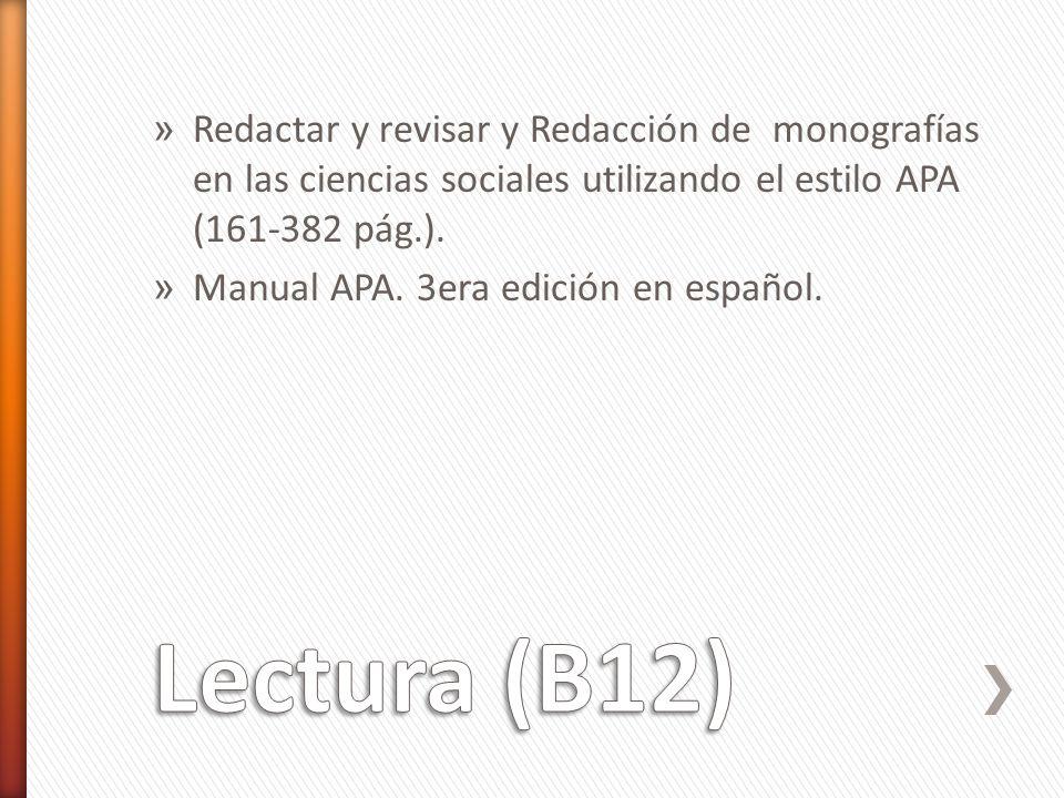 Redactar y revisar y Redacción de monografías en las ciencias sociales utilizando el estilo APA (161-382 pág.).