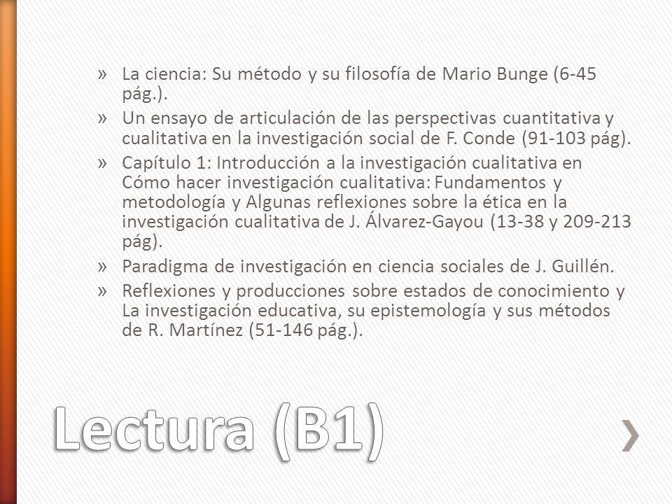La ciencia: Su método y su filosofía de Mario Bunge (6-45 pág.).