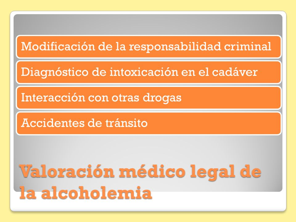 Valoración médico legal de la alcoholemia