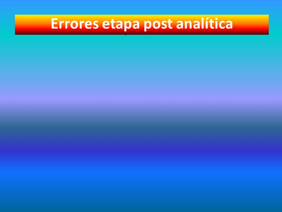 Errores etapa post analítica