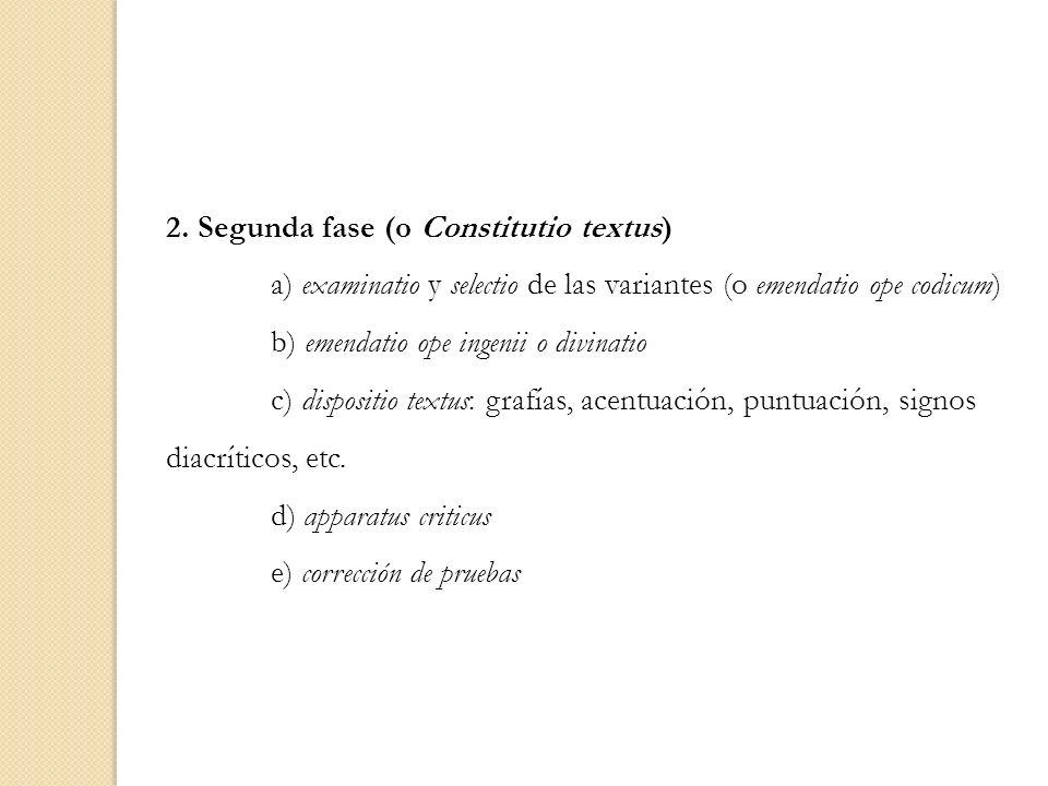 2. Segunda fase (o Constitutio textus)