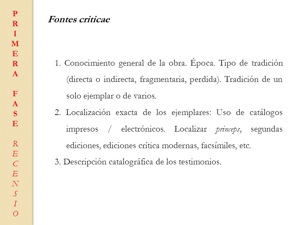 P R. I. M. E. A. F. S. C. N. O. Fontes criticae.