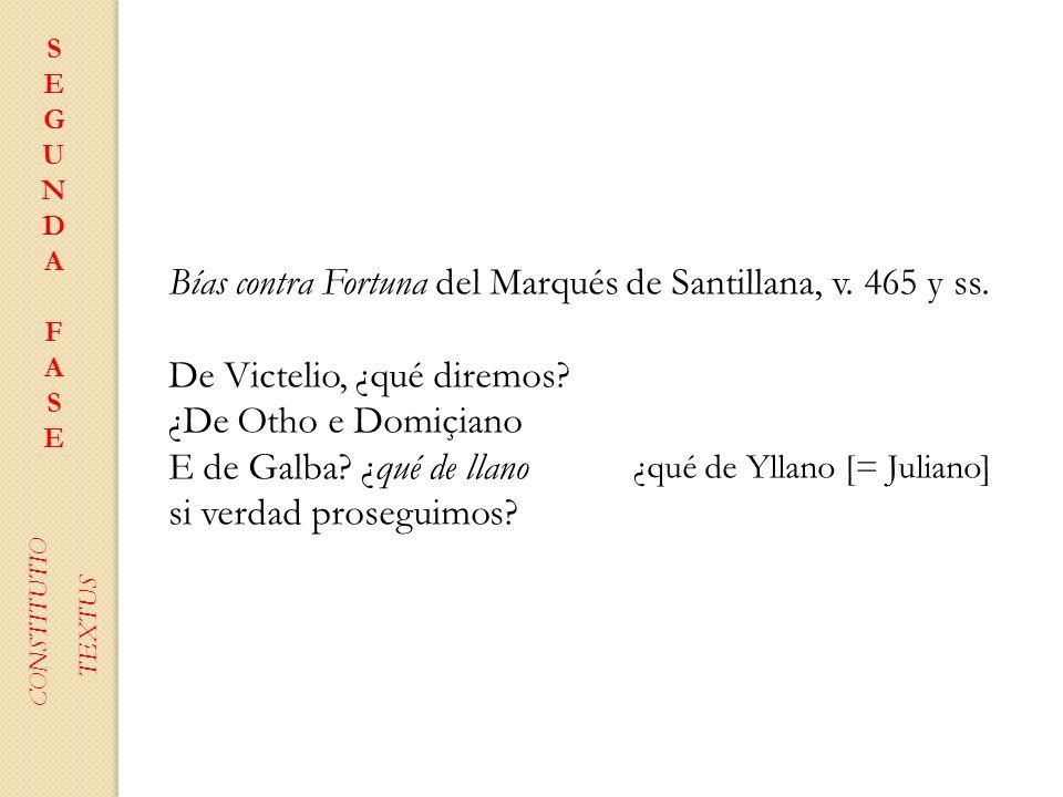 Bías contra Fortuna del Marqués de Santillana, v. 465 y ss.