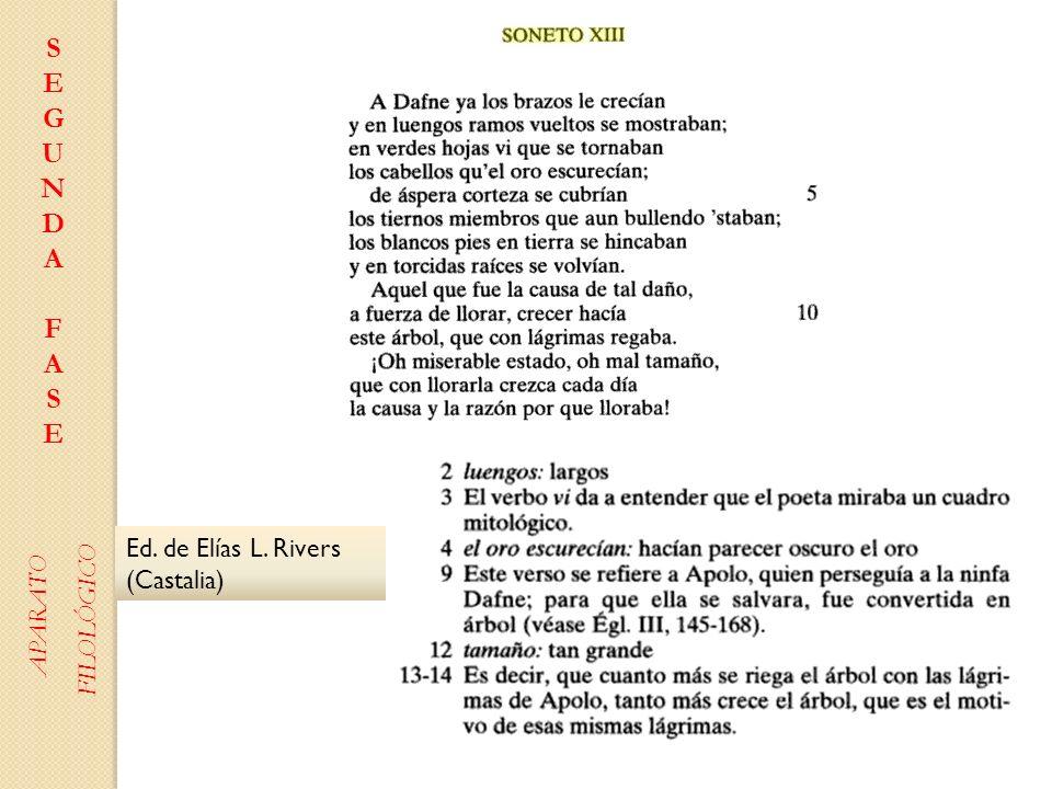 S E G U N D A F Ed. de Elías L. Rivers (Castalia) APARATO FILOLÓGICO