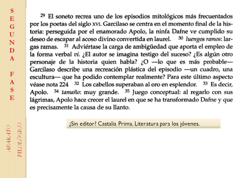 S E G U N D A F ¿Sin editor Castalia Prima. Literatura para los jóvenes. APARATO FILOLÓGICO