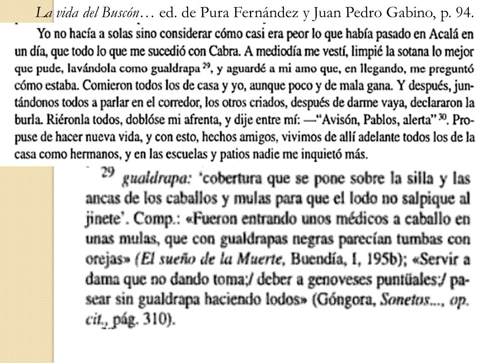 La vida del Buscón… ed. de Pura Fernández y Juan Pedro Gabino, p. 94.