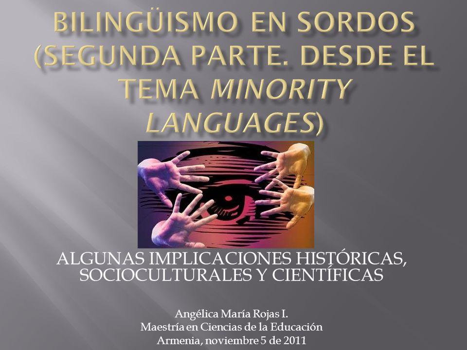 BILINGÜISMO EN SORDOS (segunda parte. desde el tema minority languages)