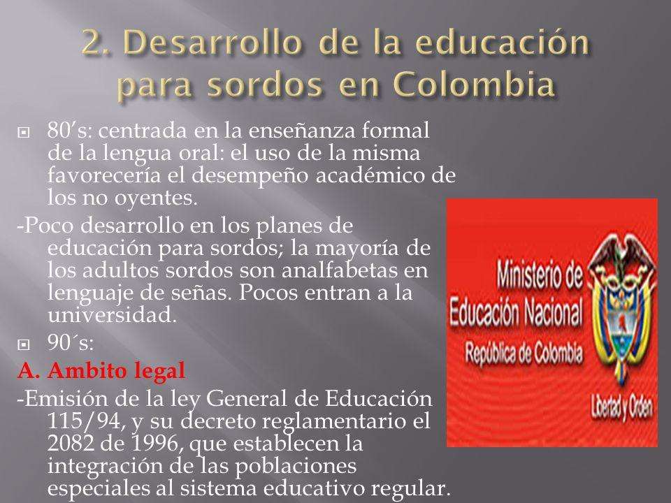 2. Desarrollo de la educación para sordos en Colombia