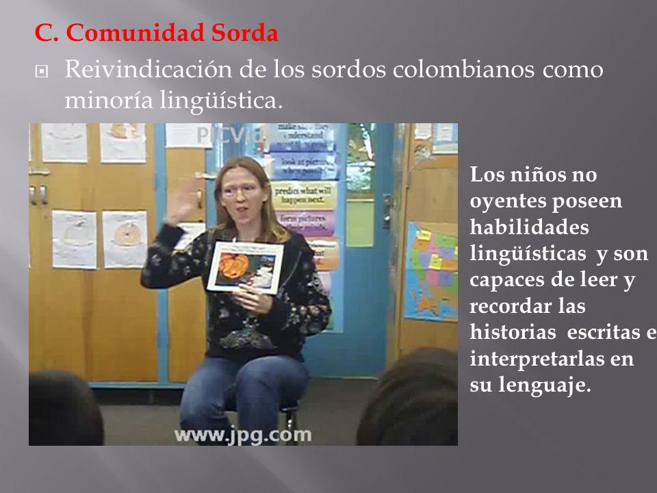 Reivindicación de los sordos colombianos como minoría lingüística.