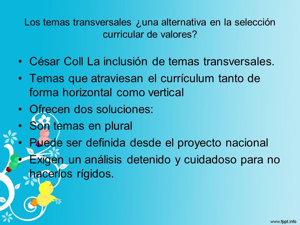 César Coll La inclusión de temas transversales.