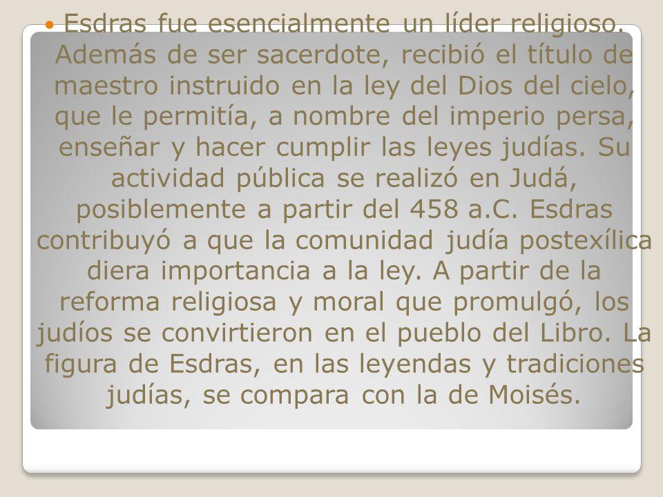 Esdras fue esencialmente un líder religioso