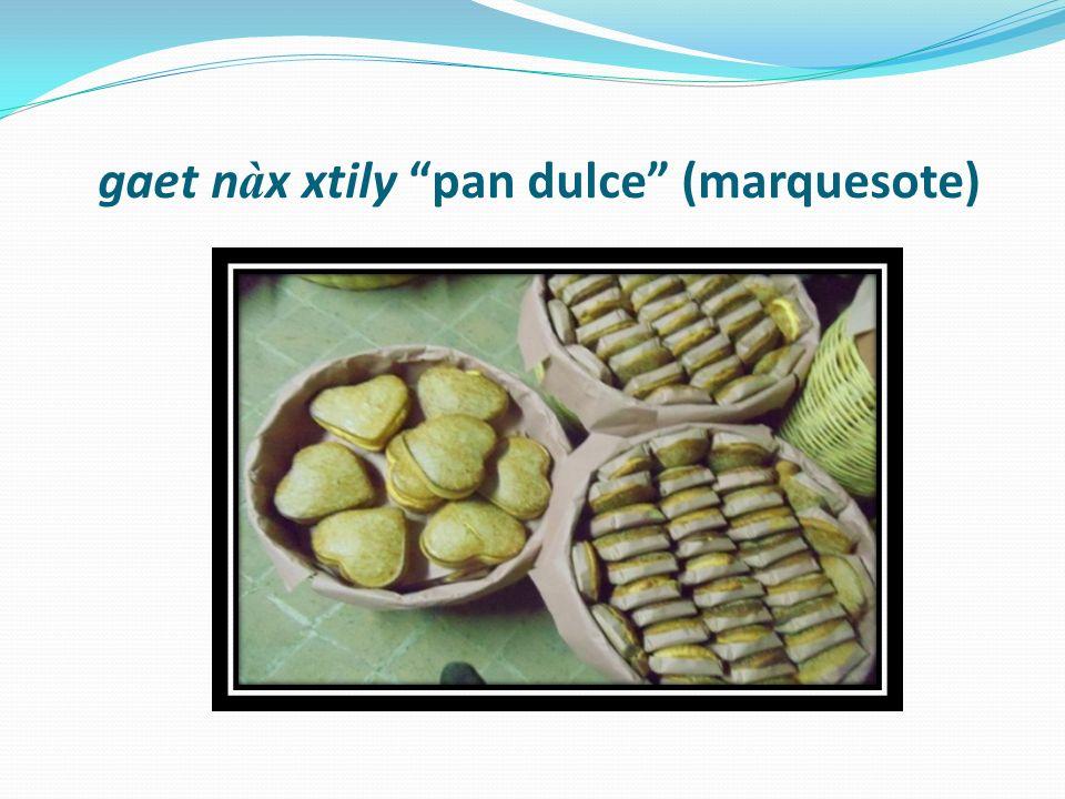 gaet nàx xtily pan dulce (marquesote)