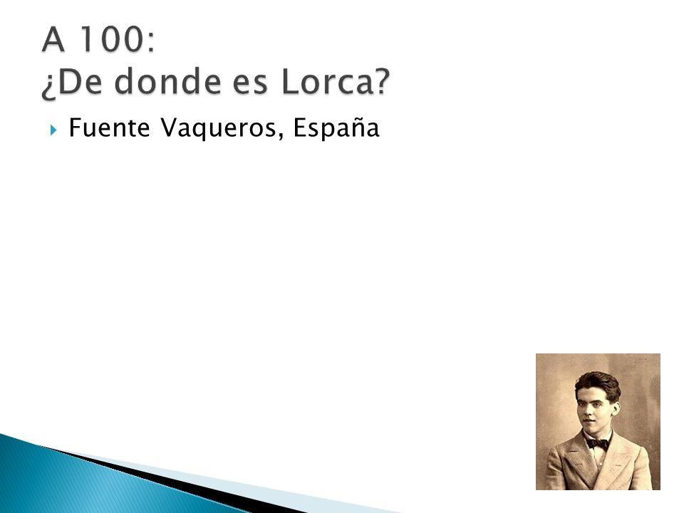 A 100: ¿De donde es Lorca Fuente Vaqueros, España