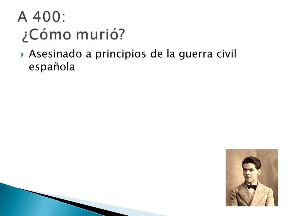 A 400: ¿Cómo murió Asesinado a principios de la guerra civil española