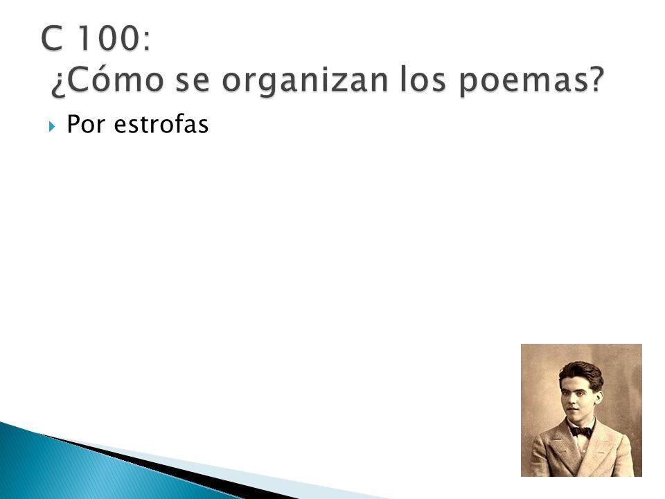 C 100: ¿Cómo se organizan los poemas